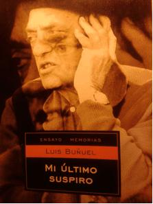 Ensayo memorias - Luis Buñuel - Mi último suspiro