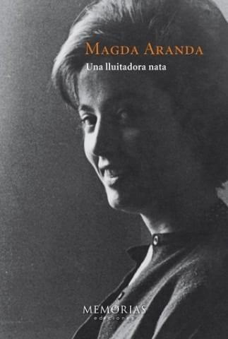 Biografía de Magda Aranda - Una luchadora nata