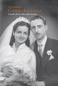 Biografía Familia Clèries Escayola - Disfrutar de la vida con sabiduría