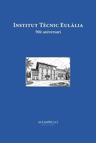 Biografía Institut Tècnic Eulália - 90 aniversario