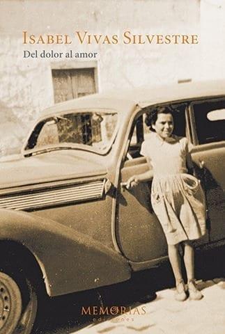 Biografía Isabel Vivas Silvestre -Del dolor al amor