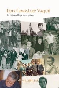 Biografía Luis González Vaqué - El futuro llega enseguida