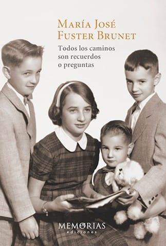 Biografía María José Fuster brunet - Todos los caminos son recuerdos o preguntas