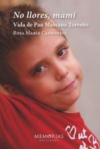 Biografía No llores mami - Vida de Pau Massana Torreño