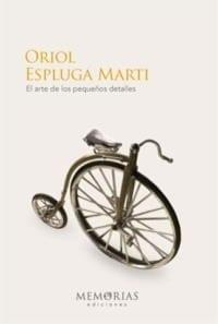 Biografía Oriol Espluga Marti - El arte de los pequeños detalles