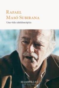 Biografía Rafael Masó Subirana - Una vida Caleidoscópica