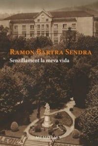 Ramon Bartra Sendra - Sencillamente mi vida